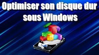 [TUTO] Optimiser son disque dur sous Windows