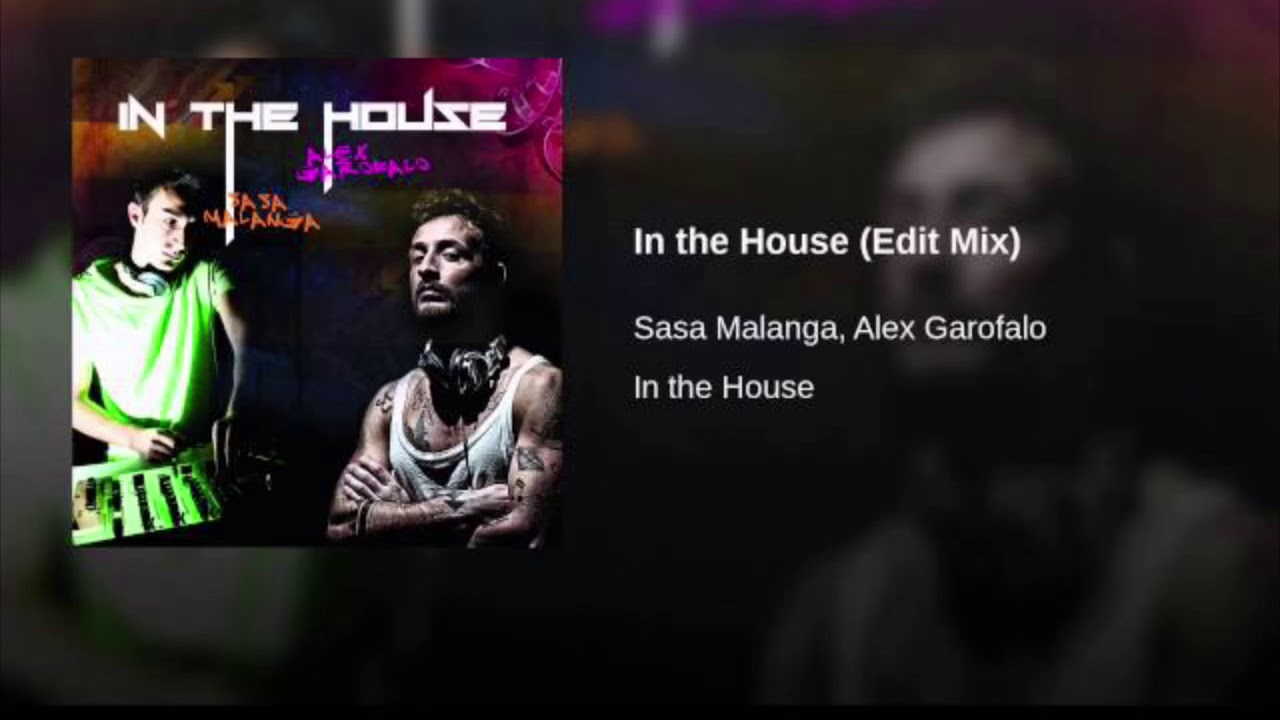 Malanga VS Garofalo - In The House (Edit Mix)