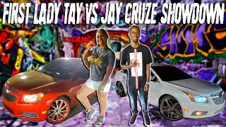 FIRST LADY TAY VS JAY CHEVY CRUZE BATTLE WHO YALL GOT