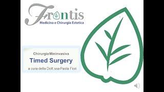 Chirurgia Mininvasiva TIMED SURGERY - Dott.ssa Paola Fiori