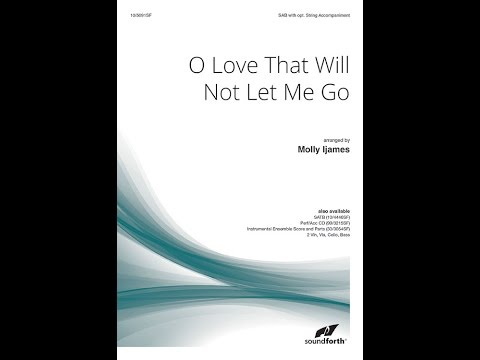 O Love That Will Not Let Me Go - Molly Ijames