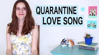 Quarantine Love Song - Original Song