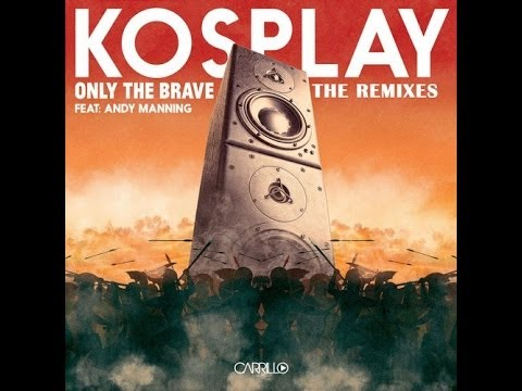 Kosplay feat. Andy Manning - Only the Brave (Stede & Hybrid Heights Mix)
