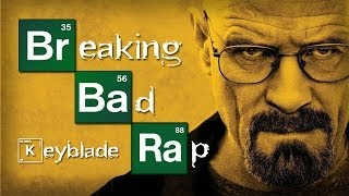 BREAKING BAD RAP - Di mi nombre | Keyblade