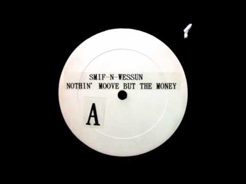 Smif-N-Wessun - Nothing Move But The Money