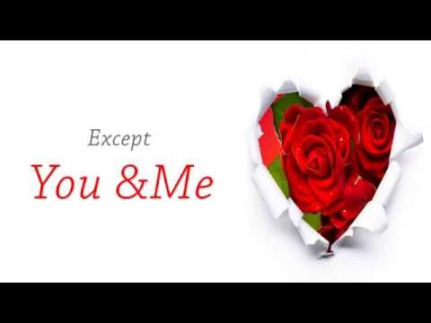Except You and me Love, Love Ecard, Video Greeting to Your Loved One