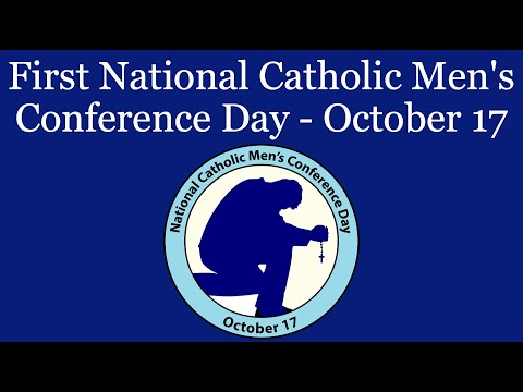 First Ever National Catholic Men's Conference Day - October 17