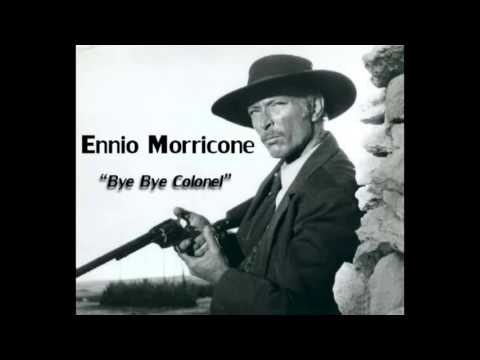 Ennio Morricone - Bye Bye Colonel