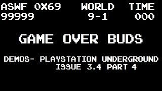 Game Over Buds Demos- PlayStation Underground Issue 3.4 Part 4