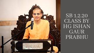 Srimad Bhagavatam 1.2.20 Class by H.G Ishan gaur  Prabhu