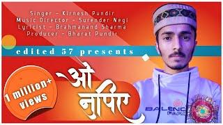 O Nupiye - Latest Pahari Naati Song    Kirnesh Pundir    Surender Negi    edited 57.