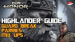 FOR HONOR | Highlander Pro Guide: Guard Break, Parries, Wall Punish, Crushing Counter and Mix Ups