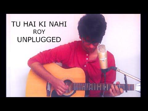 Tu Hai Ki Nahi Unplugged | Guitar Cover | Roy | With Chords