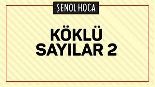 Köklü Sayilar 2 Şenol Hoca Matematik