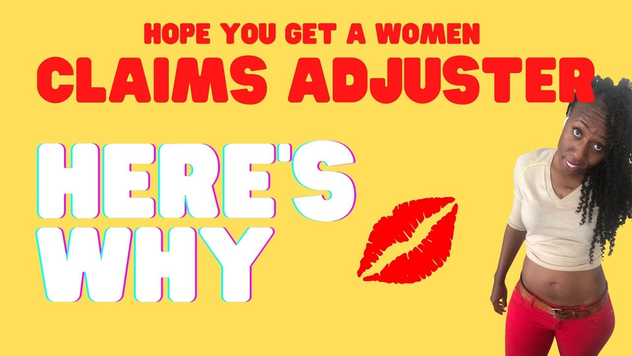 Lies Women Adjusters Believe about Working as A Claims Adjuster