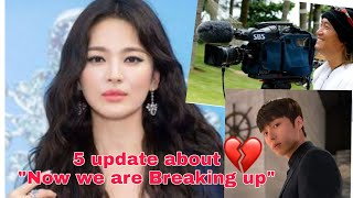 Song Hye Kyo 5 Latest Update About 'Now We Are Breaking Up'