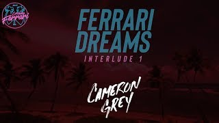 Cameron Grey Ferrari Dreams Interlude 1.mp3