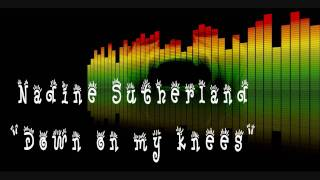 Nadine Sutherland - Down on my knees(Relationship Riddim)