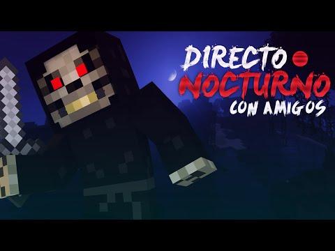DIRECTO NOCTURNO #1 Con amigos - MINECRAFT