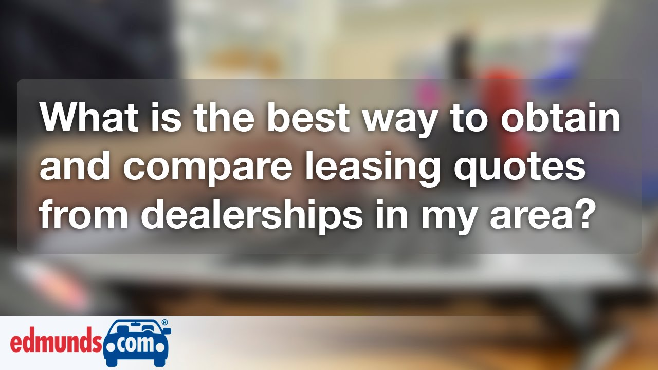 How To Compare Car Lease Quotes Car Leasing
