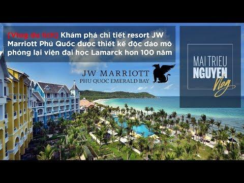 Khám phá resort JW Marriott Phú Quốc được thiết kế mô phỏng đại học Lamarck hơn 100 năm trước