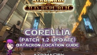 ★ SWTOR ★ - Datacron Location Guide - Patch 1.2 Datacron Updates - Corellia
