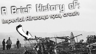 A brief History of: The 1924 Imperial Airways Crash (One of the first UK air-crash investigations)