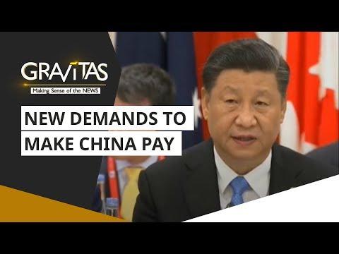 Gravitas: Wuhan Coronavirus: New Demands to Make China Pay