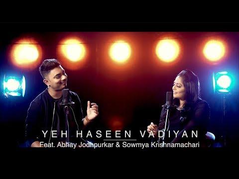 Yeh Haseen Vadiyan | Feat. Abhay Jodhpurkar & Sowmya Krishnamachari