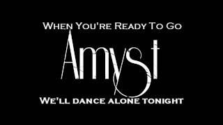 Amyst - When You're Ready To Go (With LYRICS)