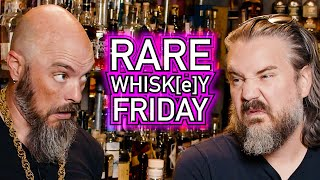 RARE WHISK[E]Y FRIDAY! - July 16th, 2021