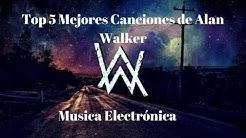 Top 5 Mejores Canciones de Alan Walker - Música  MX
