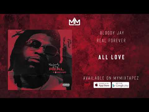 Bloody Jay - All Love Prod  By Deraj Global