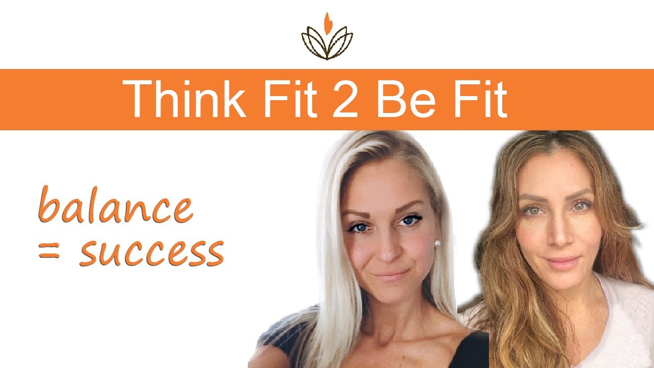Think Fit 2 Be Fit - Balance = success
