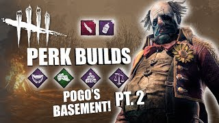 POGO'S BASEMENT! PT. 2 | Dead By Daylight THE CLOWN PERK BUILDS