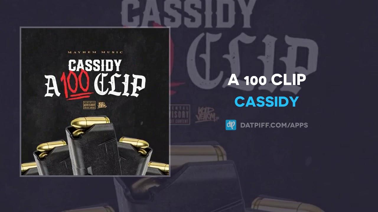 Cassidy — A 100 Clip (AUDIO)