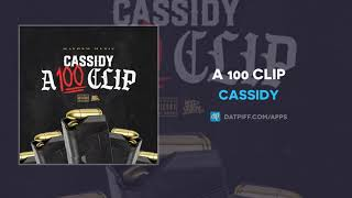 Cassidy - A 100 Clip (AUDIO)