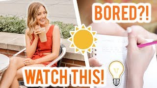 10 THINGS TO DO IF YOU'RE BORED IN SUMMER!