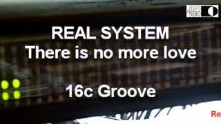 Real System - There is no more love - 16c Groove