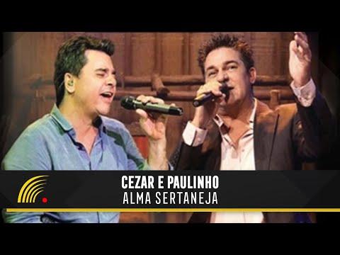Cezar e Paulinho - Alma Sertaneja - Show Completo - HD - Oficial