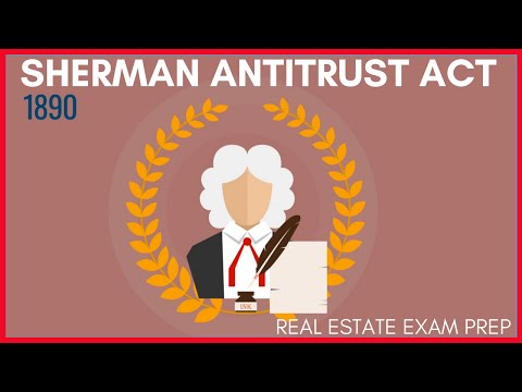 Sherman Antitrust Act | Real Estate Exam Prep