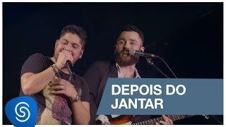 Baixar Jorge & Mateus - Depois do Jantar (Como Sempre Feito Nunca) [Vídeo Oficial]