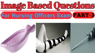 Image Based Questions For Nursing Officers Exam Part ~3|| Important for Aiims Exam..
