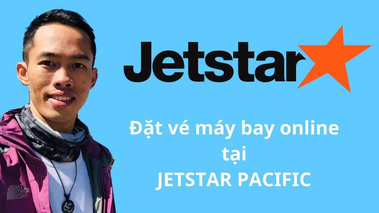 Hướng dẫn đặt vé máy bay Jetstar Pacific Airline