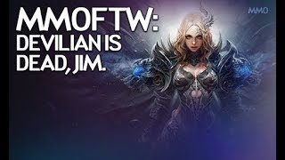 MMOFTW - Devilian is Dead - 01/20/2018
