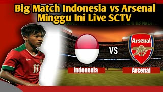 LIVE SCTV INDONESIA ALL STARS U20 VS ARSENAL U20, DAFTAR 23 PEMAIN INDONESIA ALL STARS U20