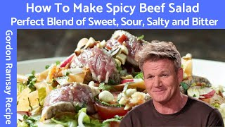 Spicy Beef Salad with Vietnamese Chilli Dressing (How-to Make) - Gordon Ramsay