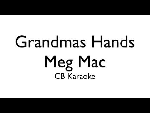 Grandma's Hand's - Meg Mac KARAOKE ACOUSTIC/PIANO/ORCHESTRAL
