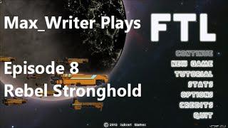 FTL: Faster Than Light Let's Play Episode 8 - Rebel Stronghold