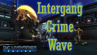 DCUO - Intergang Crime Wave - Halls Of Power [DLC 11] 4 Man Operation